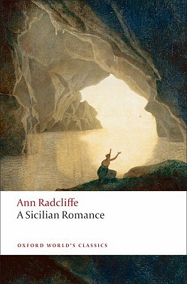A Sicilian Romance By Radcliffe, Ann Ward/ Milbank, Alison (EDT)