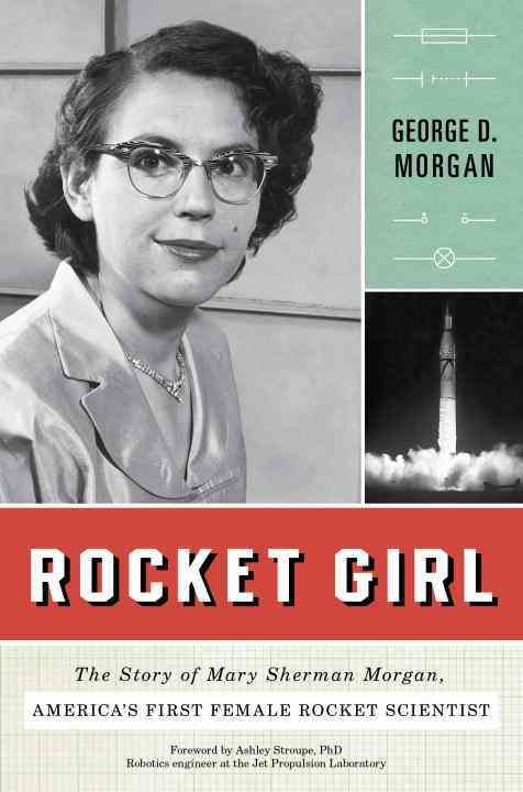 Rocket Girl By Morgan, George D.